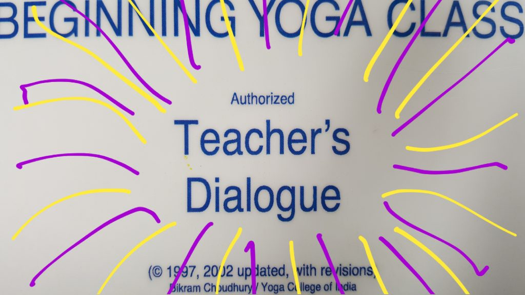 Dialogue bikram yoga teacher teaching